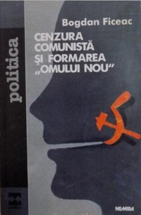 cenzura-comunista-si-formarea-omului-nou-de-bogdan-ficeac-1999-p59165-0