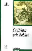 cu-hristos-prin-babilon
