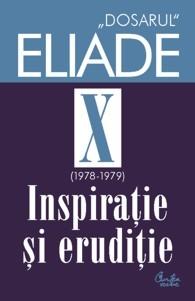 dosarul-eliade-x-xi inspiratie si eruditie
