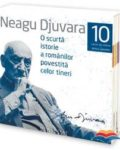 Neagu Djuvara - O sucrta istorie a romanilor povestita celor tineri