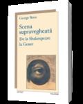 scena supravecheaza - de la Shakespeare la Genet