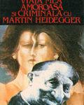 viata_mea_amoroasa_criminala_cu_martin_heiddeger_nem